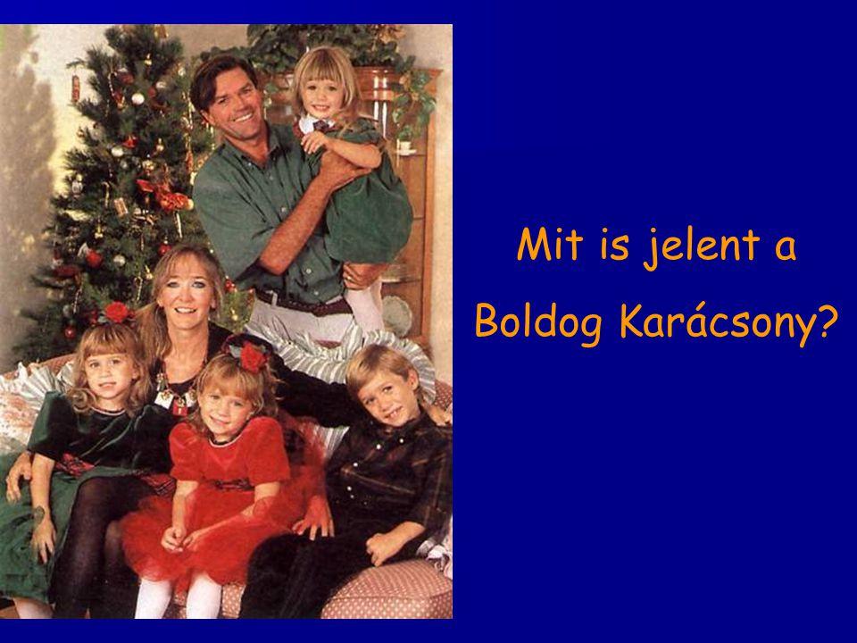Mit is jelent a Boldog Karácsony?