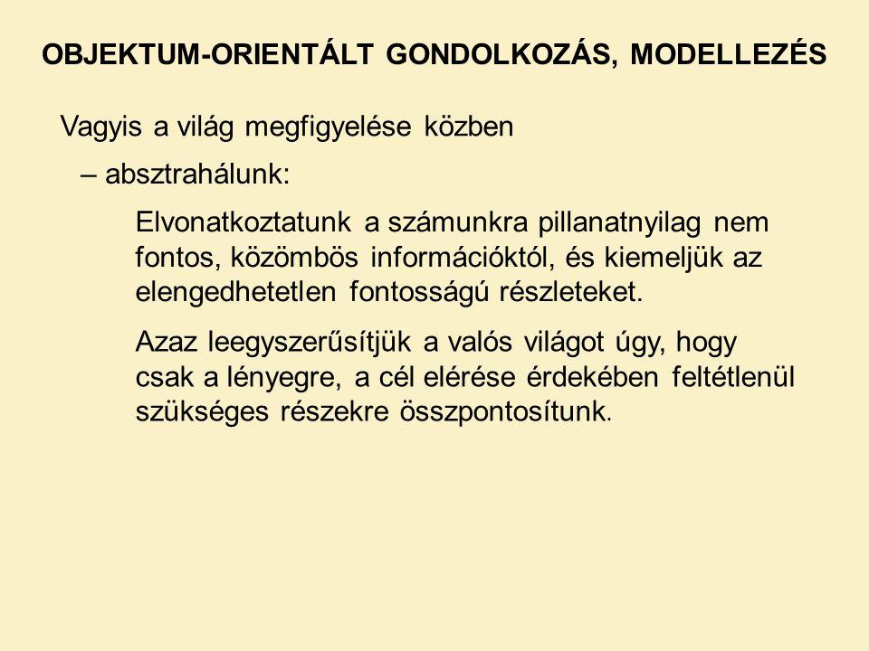 Életkor kiíratása: System.out.println (egyik.eletkor()); De kinek a kora.