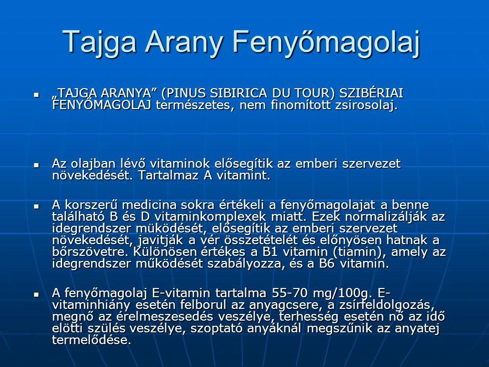 """ """"TAJGA ARANYA (PINUS SIBIRICA DU TOUR) SZIBÉRIAI FENYŐMAGOLAJ természetes, nem finomított zsirosolaj."""