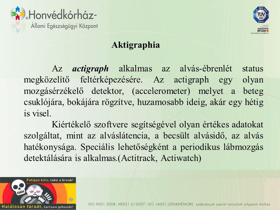 Aktigraphia Az actigraph alkalmas az alvás-ébrenlét status megközelítő feltérképezésére.
