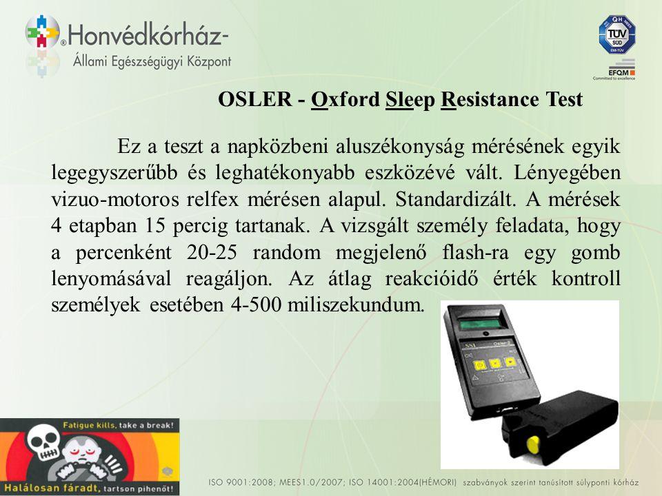 OSLER - Oxford Sleep Resistance Test Ez a teszt a napközbeni aluszékonyság mérésének egyik legegyszerűbb és leghatékonyabb eszközévé vált.