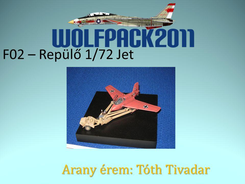 F02 – Repülő 1/72 Jet Arany érem: Tóth Tivadar