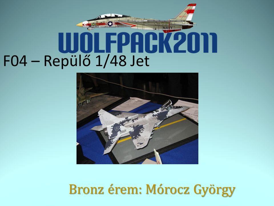 F04 – Repülő 1/48 Jet Bronz érem: Mórocz György