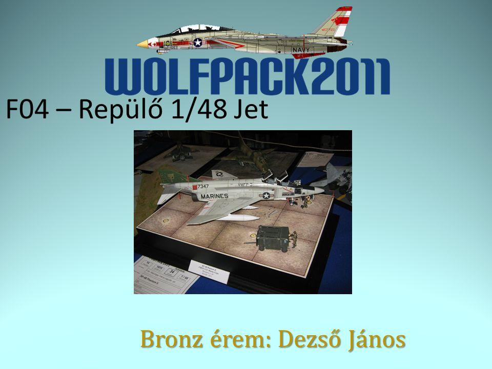 F04 – Repülő 1/48 Jet Bronz érem: Dezső János