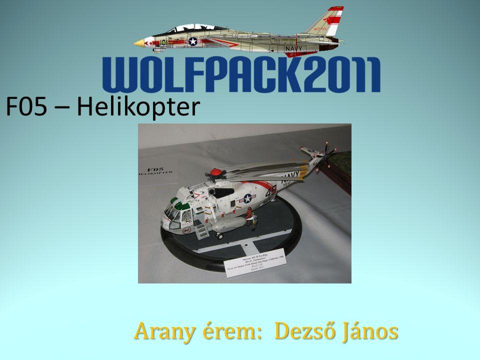 F05 – Helikopter Arany érem: Dezső János