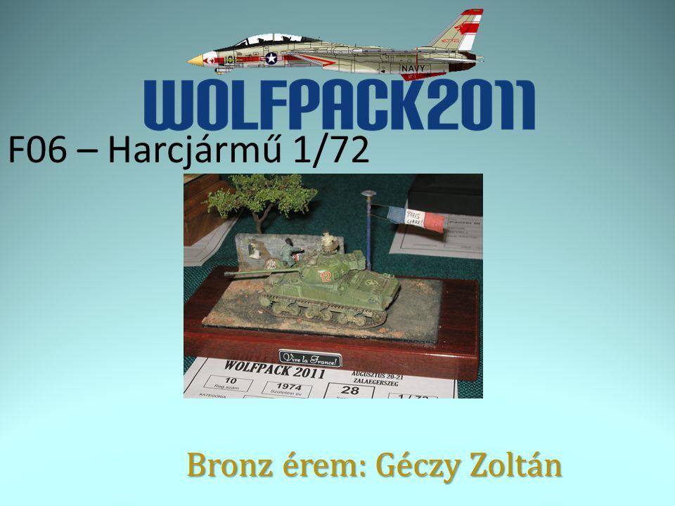 F06 – Harcjármű 1/72 Bronz érem: Géczy Zoltán
