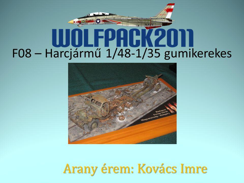 F08 – Harcjármű 1/48-1/35 gumikerekes Arany érem: Kovács Imre