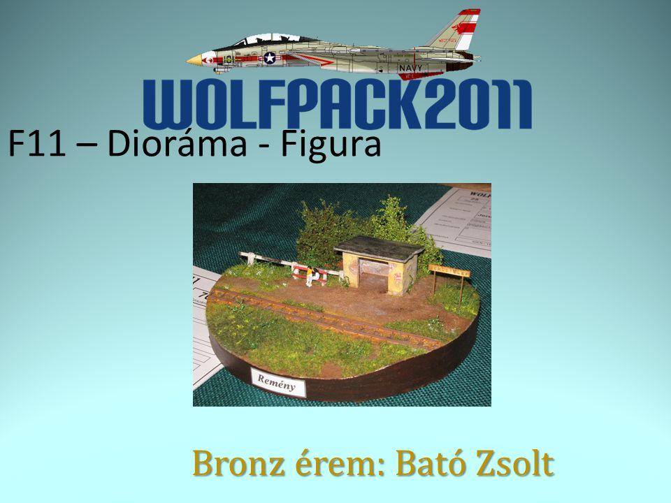 F11 – Dioráma - Figura Bronz érem: Bató Zsolt