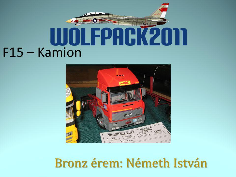 F15 – Kamion Bronz érem: Németh István