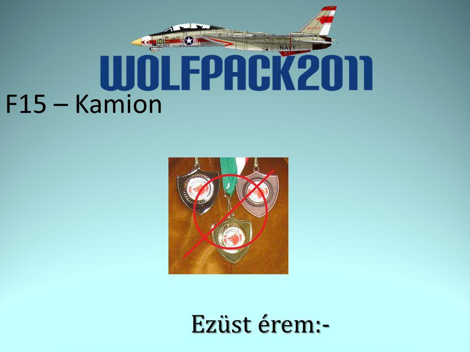 F15 – Kamion Ezüst érem:-