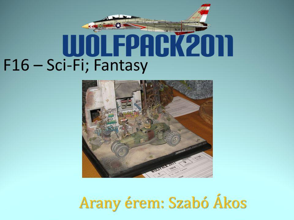 F16 – Sci-Fi; Fantasy Arany érem: Szabó Ákos