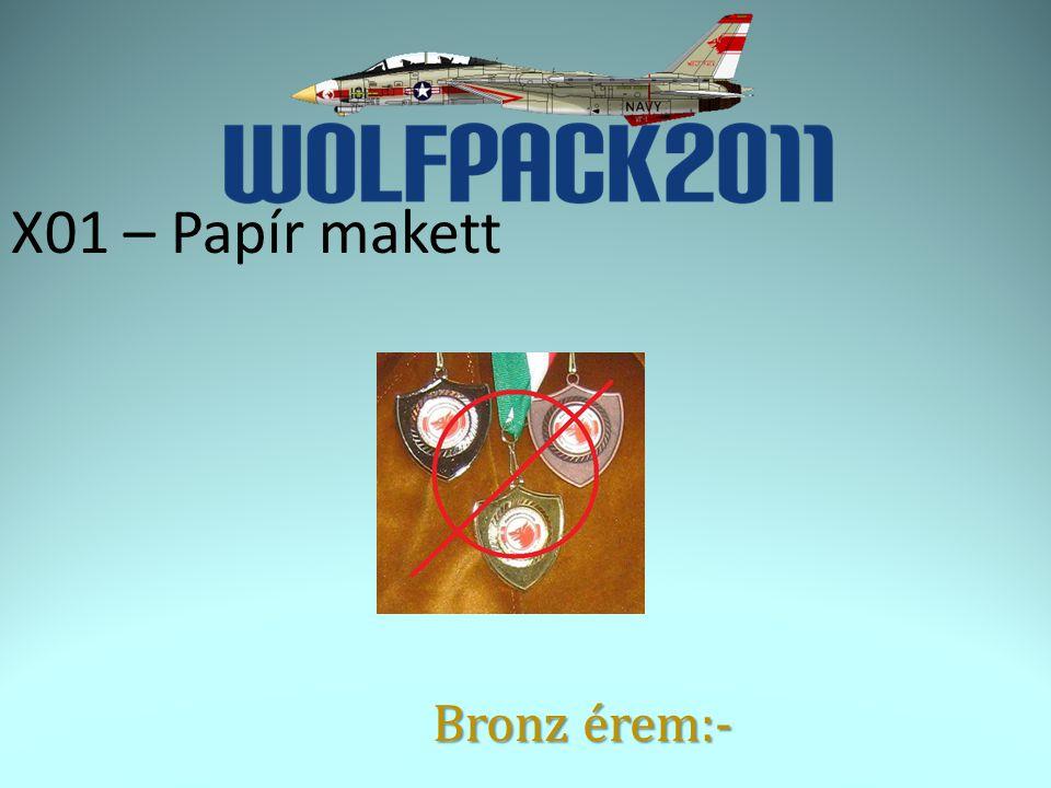 X01 – Papír makett Bronz érem:-