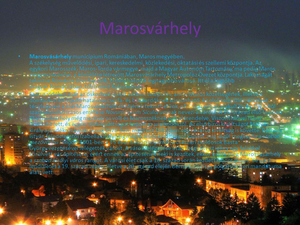 Marosvárhely • Marosvásárhely municípium Romániában, Maros megyében.
