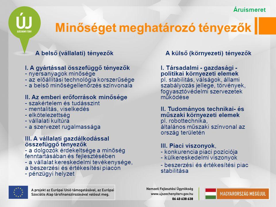 Minőséget meghatározó tényezők A belső (vállalati) tényezők I.