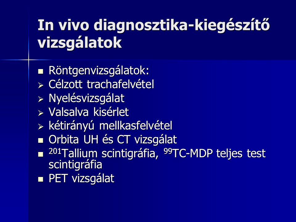 In vivo diagnosztika-kiegészítő vizsgálatok  Röntgenvizsgálatok:  Célzott trachafelvétel  Nyelésvizsgálat  Valsalva kisérlet  kétirányú mellkasfe