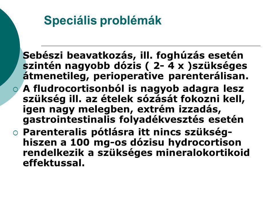 Speciális problémák  Sebészi beavatkozás, ill.