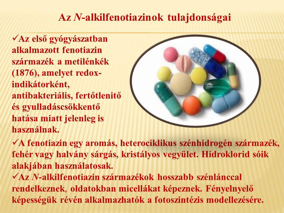 Az N-alkilfenotiazinok tulajdonságai  Az első gyógyászatban alkalmazott fenotiazin származék a metilénkék (1876), amelyet redox- indikátorként, antib