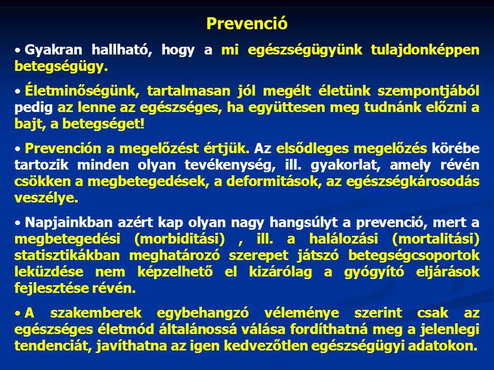 Prevenció • Gyakran hallható, hogy a mi egészségügyünk tulajdonképpen betegségügy.