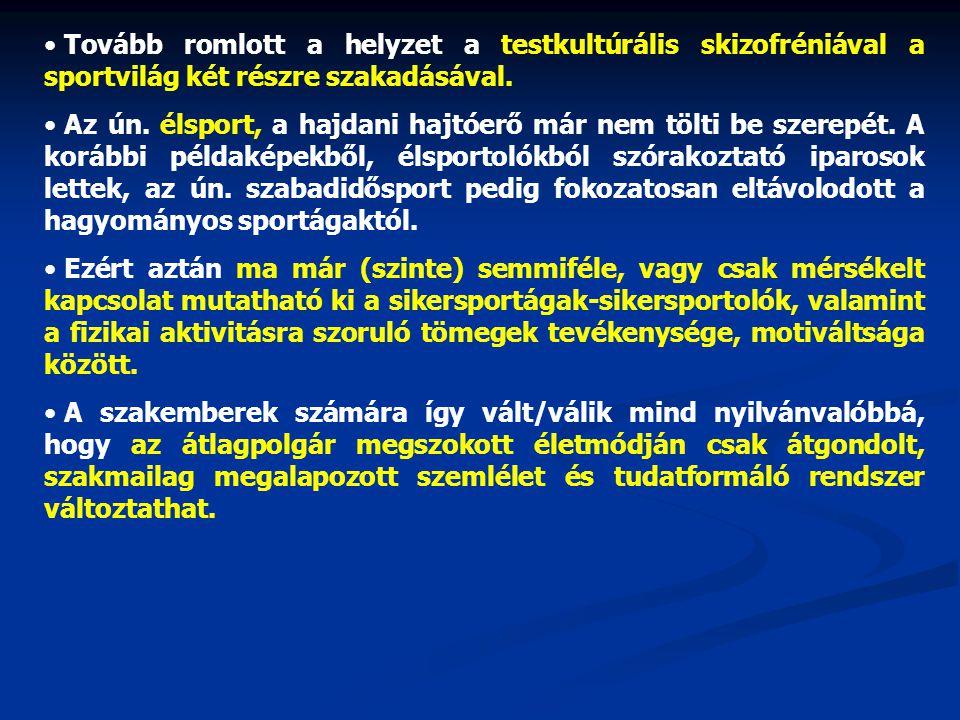 • Ennek azonban hihetetlen erős gátat szab, hogy a sportban elmaradt a rendszerváltás.