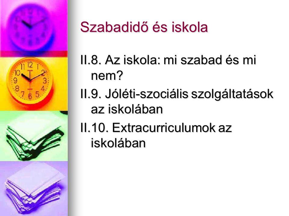A szabadidő társadalmi problémái Választható szemináriumok I.