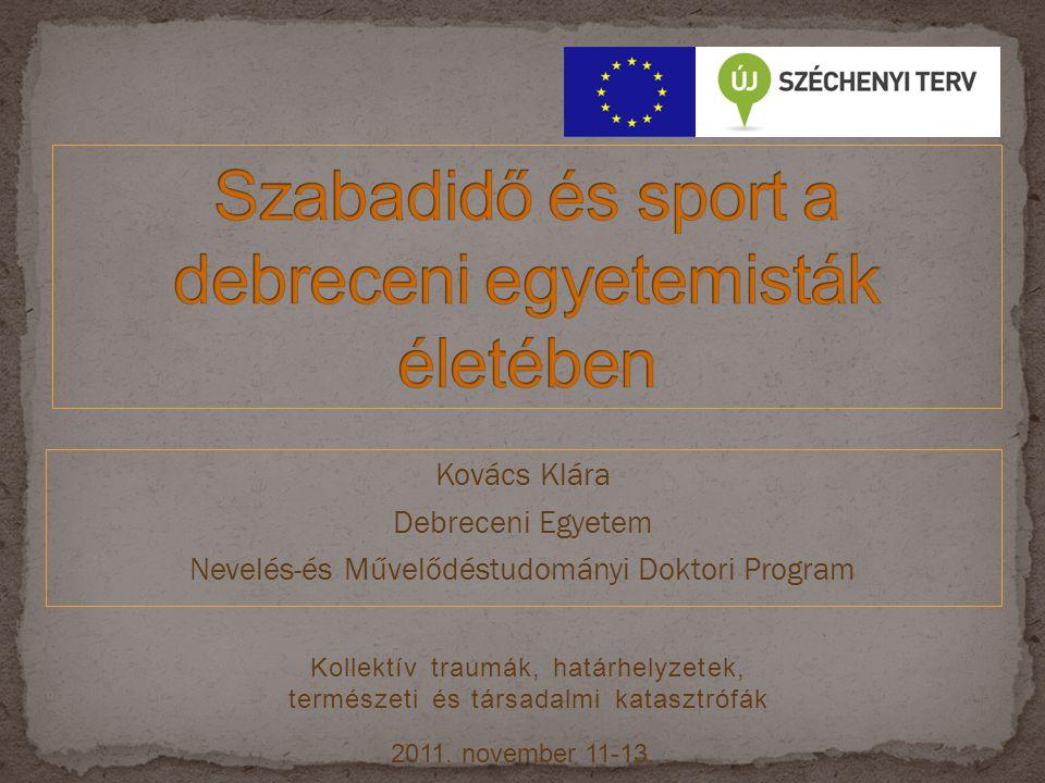Kovács Klára Debreceni Egyetem Nevelés-és Művelődéstudományi Doktori Program 2011.