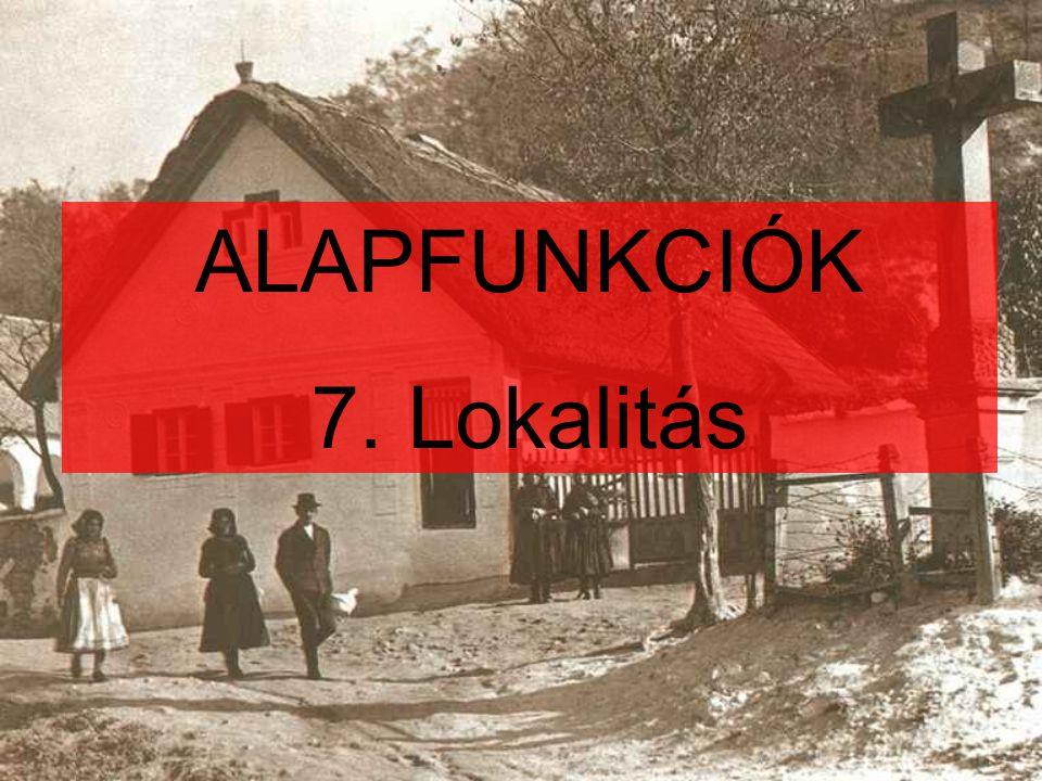 ALAPFUNKCIÓK 7. Lokalitás
