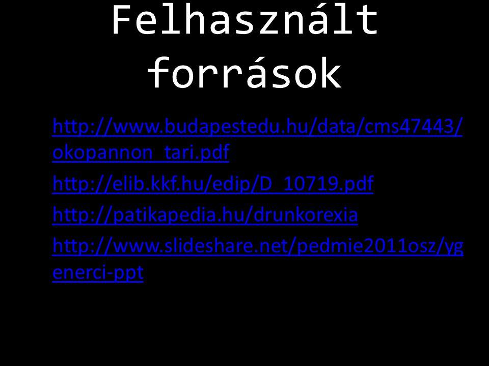 Felhasznált források • http://www.budapestedu.hu/data/cms47443/ okopannon_tari.pdf http://www.budapestedu.hu/data/cms47443/ okopannon_tari.pdf • http: