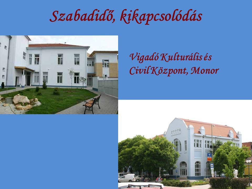 Szabadidő, kikapcsolódás Vigadó Kulturális és Civil Központ, Monor