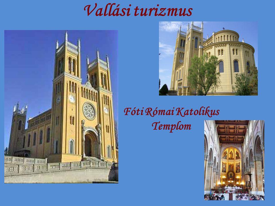 Vallási turizmus Fóti Római Katolikus Templom