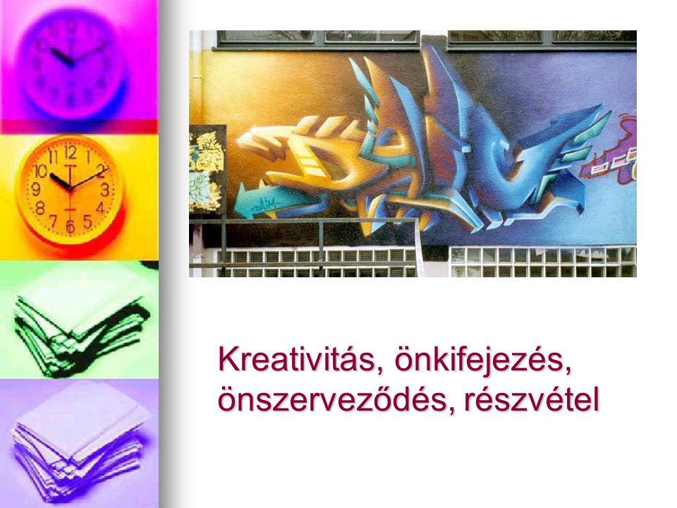 Kreativitás, önkifejezés, önszerveződés, részvétel