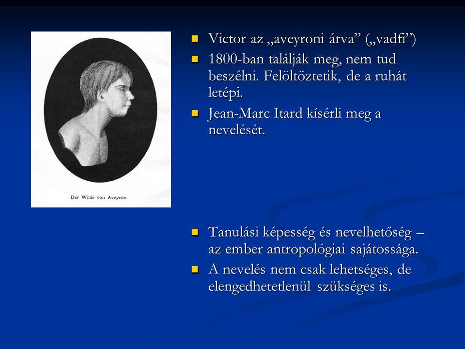""" Victor az """"aveyroni árva"""" (""""vadfi"""")  1800-ban találják meg, nem tud beszélni. Felöltöztetik, de a ruhát letépi.  Jean-Marc Itard kísérli meg a nev"""