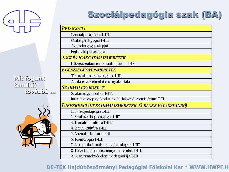 továbbá … Szociálpedagógia szak (BA) Mit fogunk tanulni