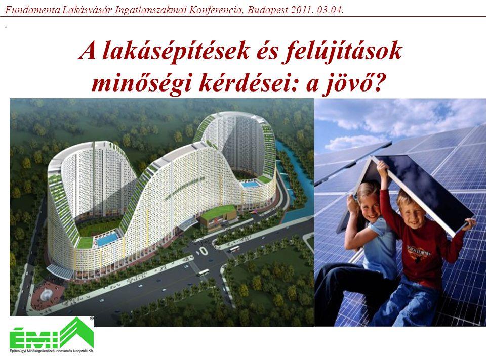 A lakásépítések és felújítások minőségi kérdései: a jövő.