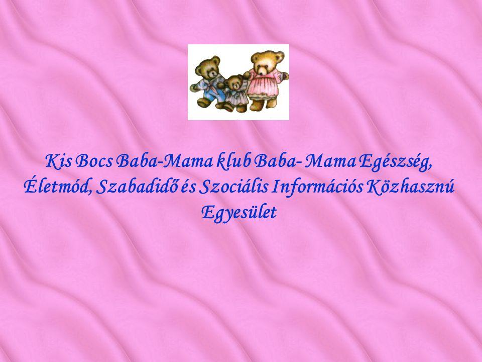 Kis Bocs Baba-Mama klub Baba- Mama Egészség, Életmód, Szabadidő és Szociális Információs Közhasznú Egyesület