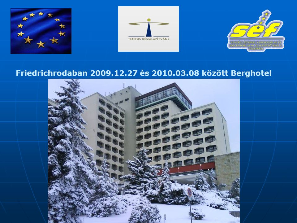 Friedrichrodaban 2009.12.27 és 2010.03.08 között Berghotel