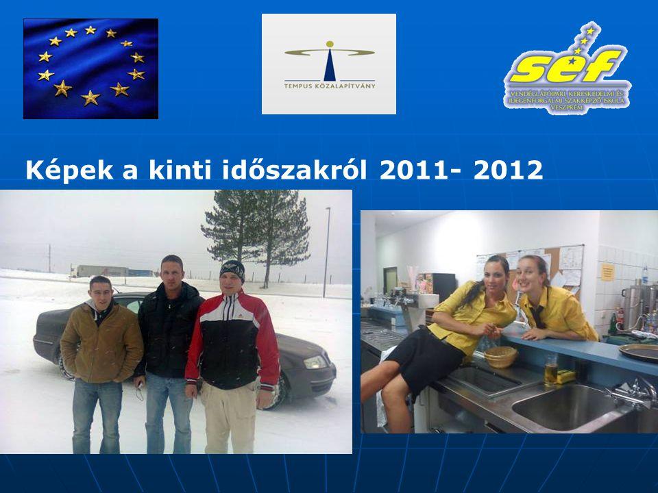 Képek a kinti időszakról 2011- 2012