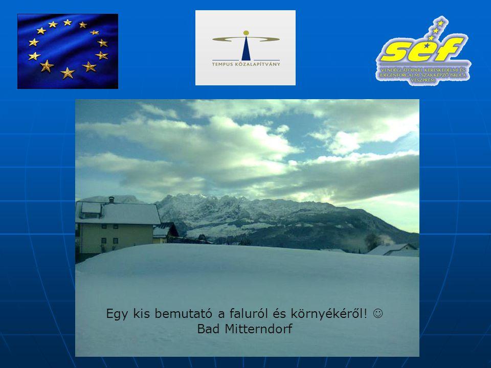 Egy kis bemutató a faluról és környékéről!  Bad Mitterndorf