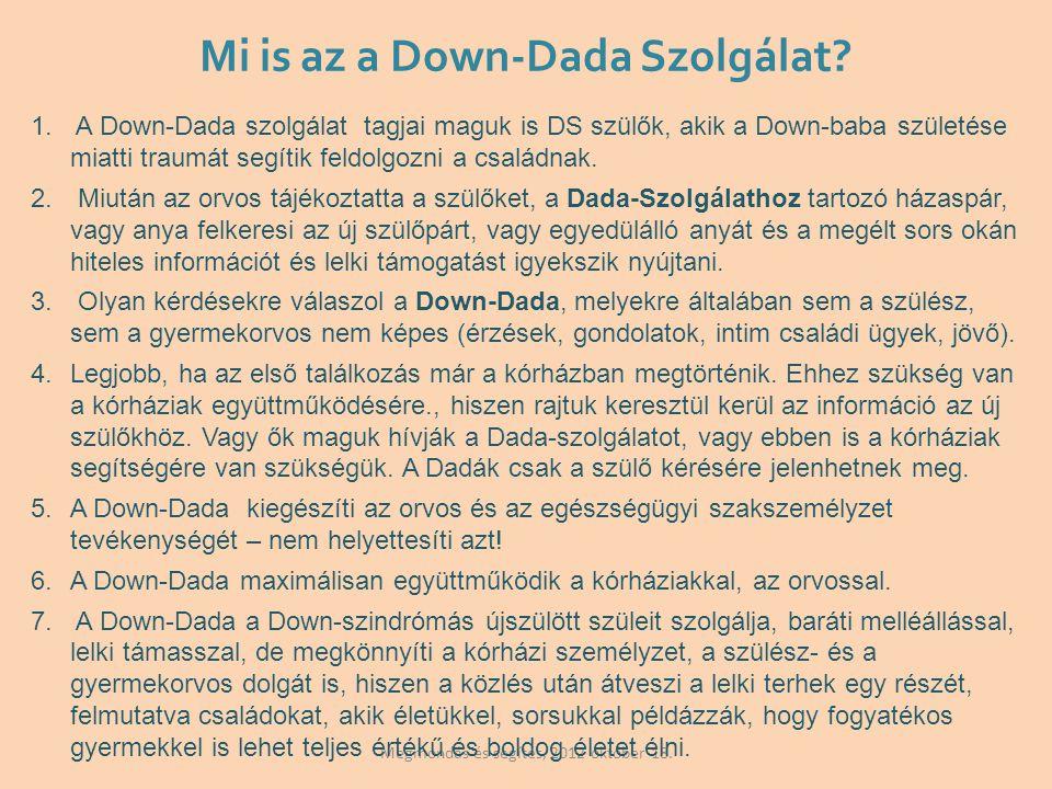 Megmondás és segítés, 2012 október 18.Mi is az a Down-Dada Szolgálat.