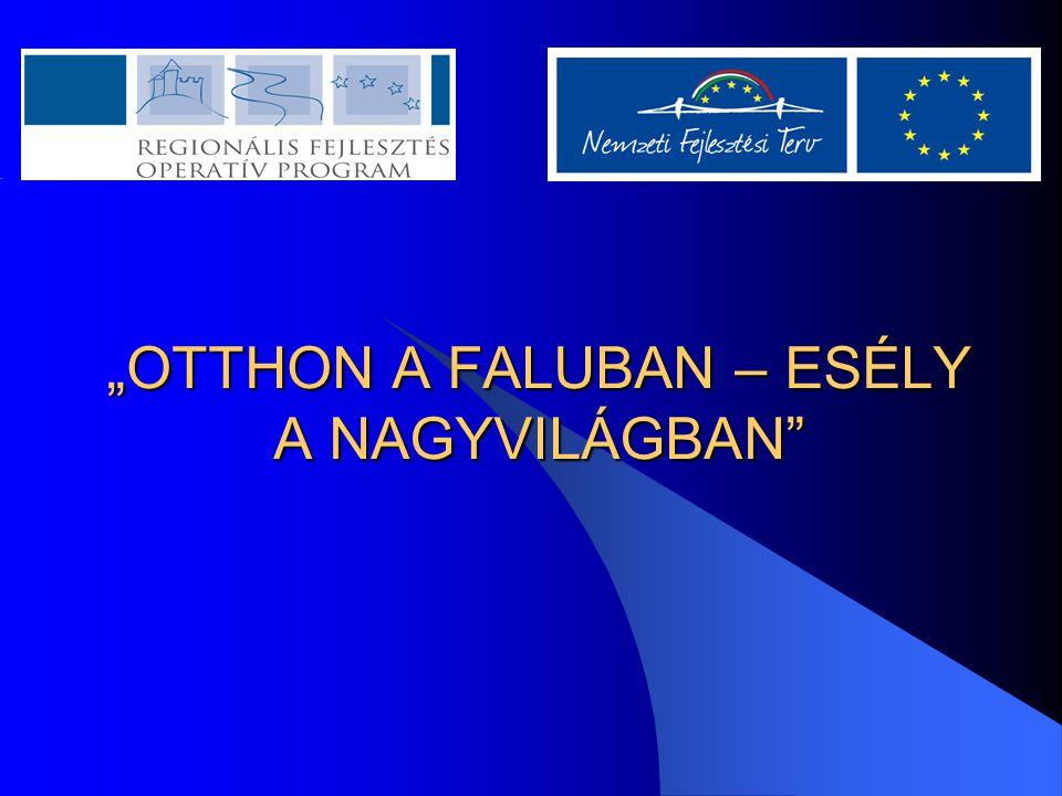 """""""OTTHON A FALUBAN – ESÉLY A NAGYVILÁGBAN"""""""