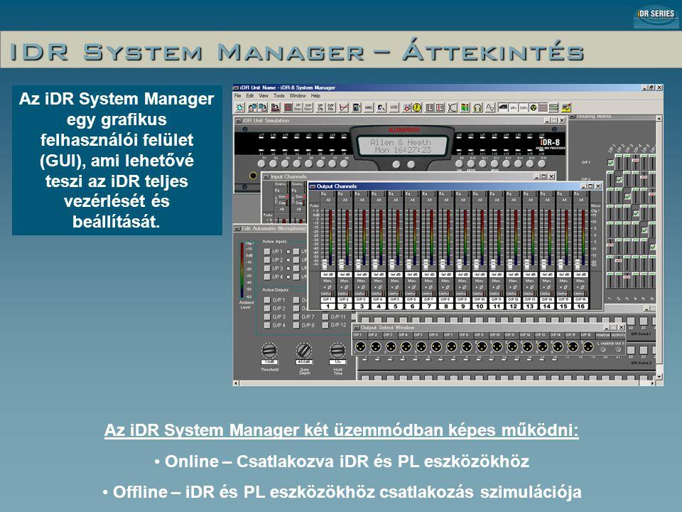 IDR System Manager – Áttekintés Az iDR System Manager egy grafikus felhasználói felület (GUI), ami lehetővé teszi az iDR teljes vezérlését és beállítását.