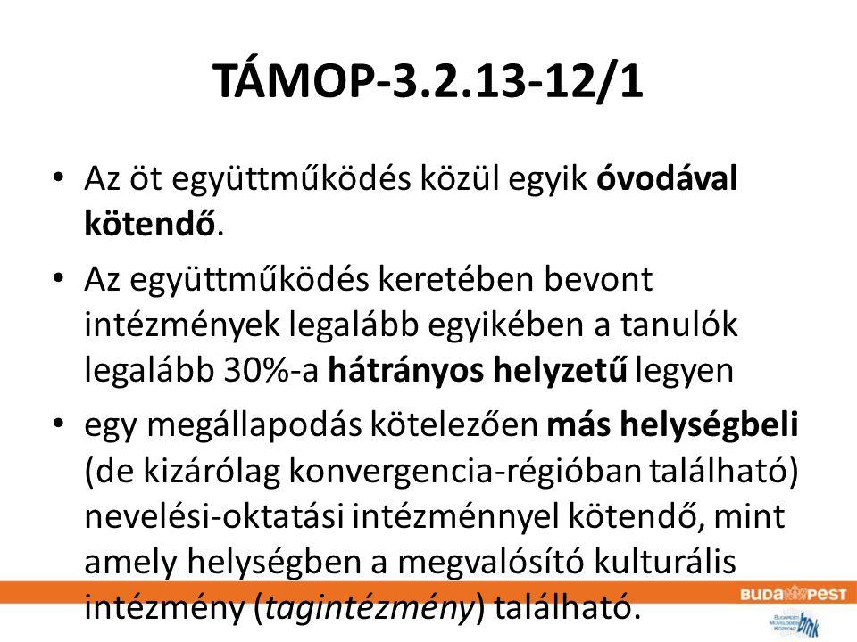 TÁMOP-3.2.13-12/1 • Az öt együttműködés közül egyik óvodával kötendő.
