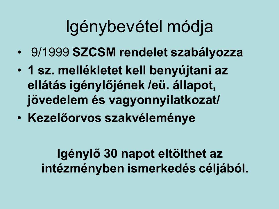 Igénybevétel módja • 9/1999 SZCSM rendelet szabályozza •1 sz. mellékletet kell benyújtani az ellátás igénylőjének /eü. állapot, jövedelem és vagyonnyi