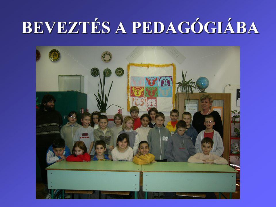 BEVEZTÉS A PEDAGÓGIÁBA