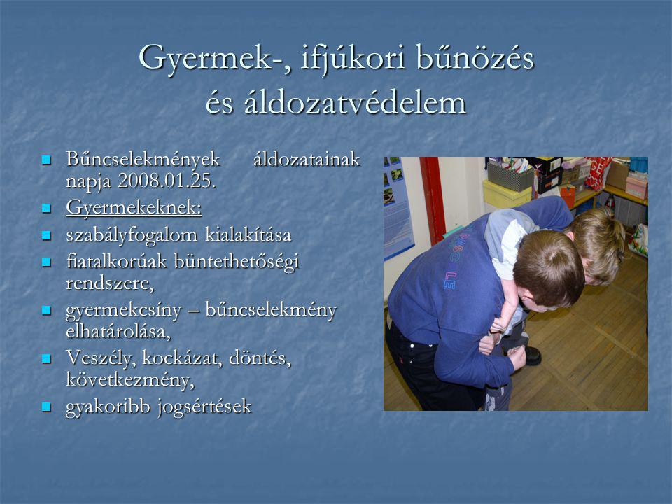 Gyermek-, ifjúkori bűnözés és áldozatvédelem  Bűncselekmények áldozatainak napja 2008.01.25.  Gyermekeknek:  szabályfogalom kialakítása  fiatalkor