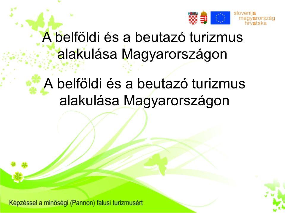 A belföldi és a beutazó turizmus alakulása Magyarországon