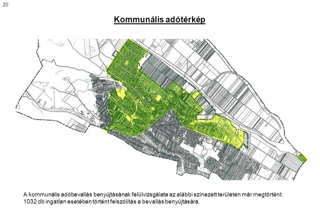 Kommunális adótérkép 20 A kommunális adóbevallás benyújtásának felülvizsgálata az alábbi színezett területen már megtörtént. 1032 db ingatlan esetében