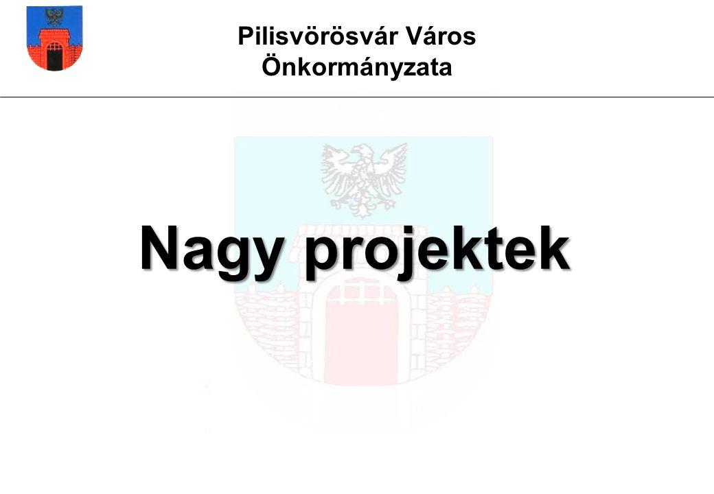 Pilisvörösvár Város Önkormányzata Nagy projektek