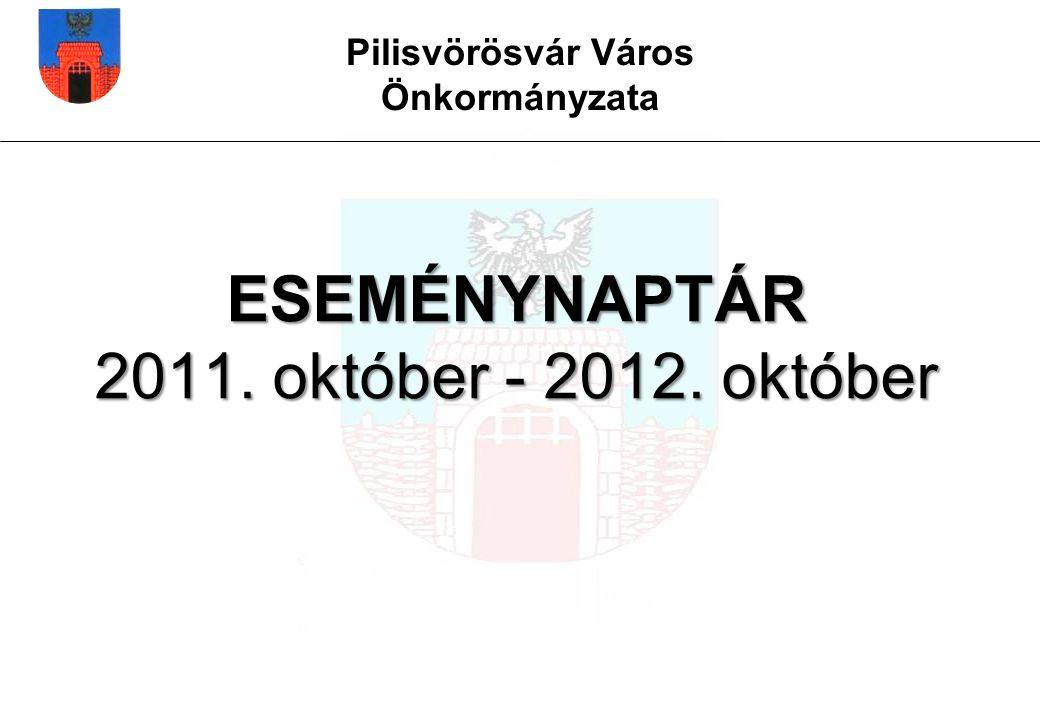 Pilisvörösvár Város Önkormányzata ESEMÉNYNAPTÁR 2011. október - 2012. október
