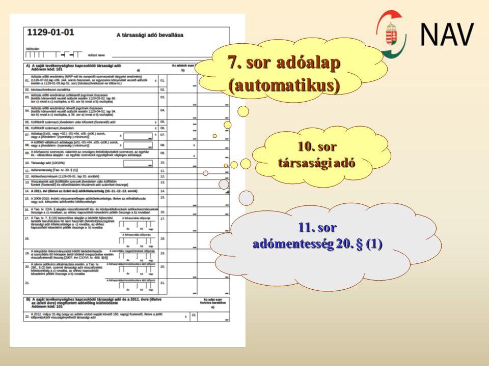 7. sor adóalap (automatikus) 10. sor társasági adó 11. sor adómentesség 20. § (1)