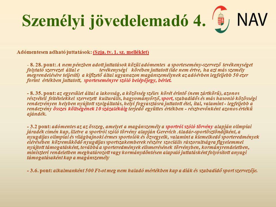 Személyi jövedelemadó 4. Adómentesen adható juttatások: (Szja. tv. 1. sz. melléklet) - 8. 28. pont: A nem pénzben adott juttatások közül adómentes a s
